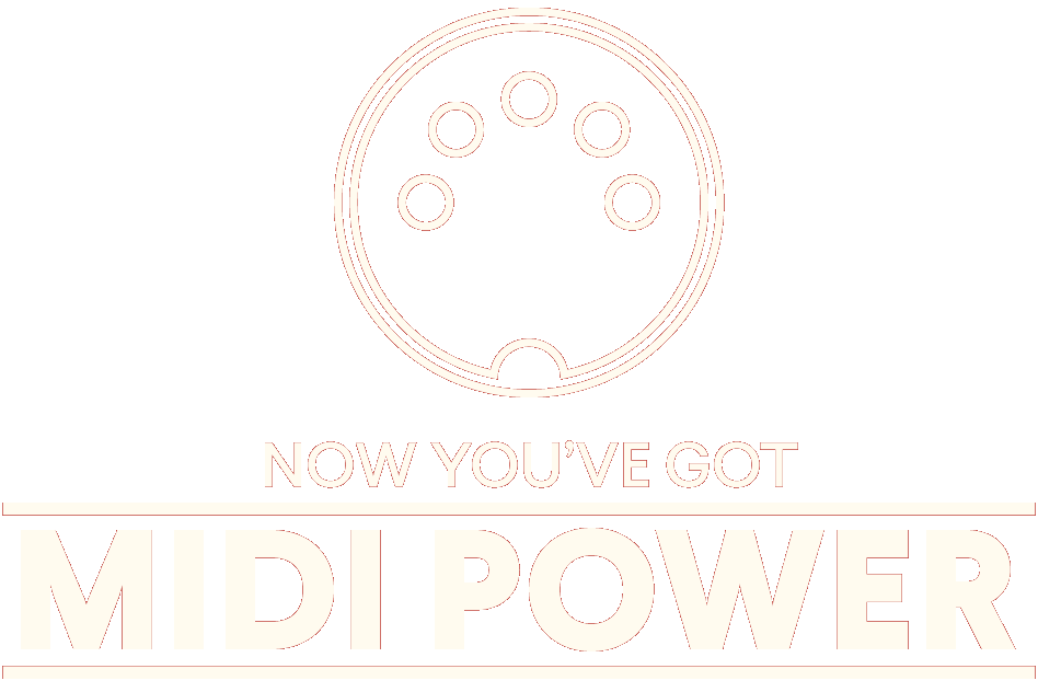 Now You've Got MIDI POWER